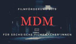 Die MDM vergibt 2019 Filmförderung für mehrere sächsische Filmschaffende